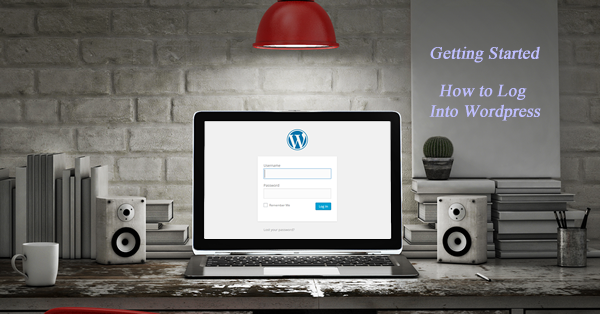 How to Begin by Logging into WordPress
