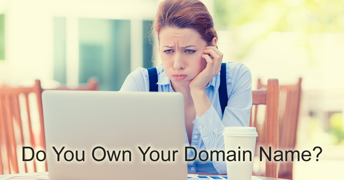 Do you Own Your Domain Name? This frustrated woman isn't sure.